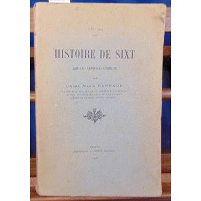 Rannaud  : Histoire de Sixt (1135-1914 )...