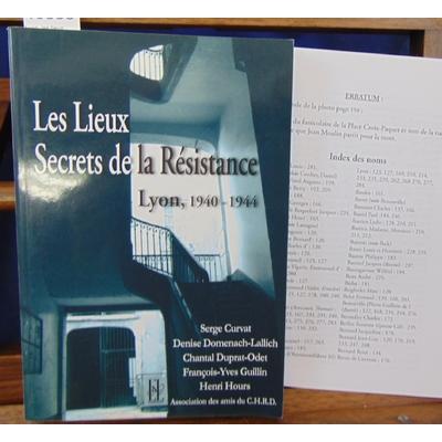 : Lyon, les lieux secrets de la résistance 1940-1944...