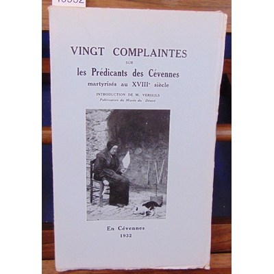 : Vingt complaintes sur les Prédicants des Cévennes martyrisés au XVIIIe siècle. Introdution de M. Verseils.