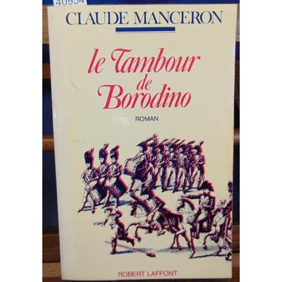 Manceron Claude : Le tambour de Borodino...