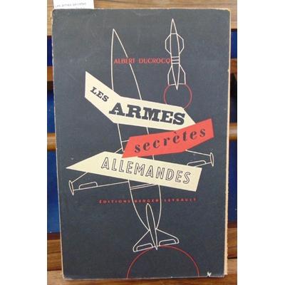 Ducrocq  : Les armes secrètes allemandes. 2eme édition...