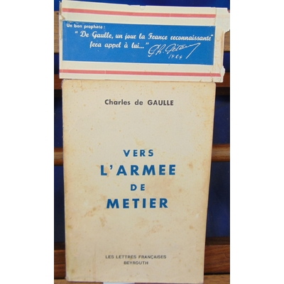 Gaulle  : Vers l'armée de métier ( Beyrouth 1943 )...