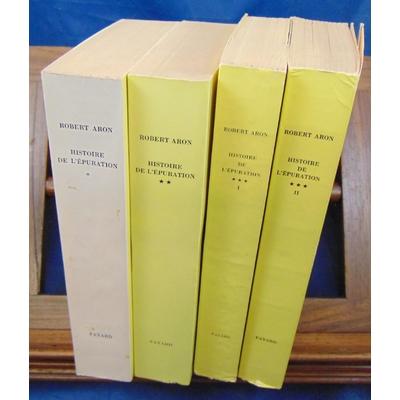 Aron Robert : Histoire de l'épuration (4 volumes)...