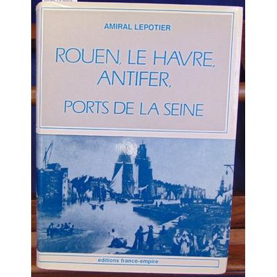 Lepotier  : Rouen, Le Havre, Antifer, Ports de Seine...