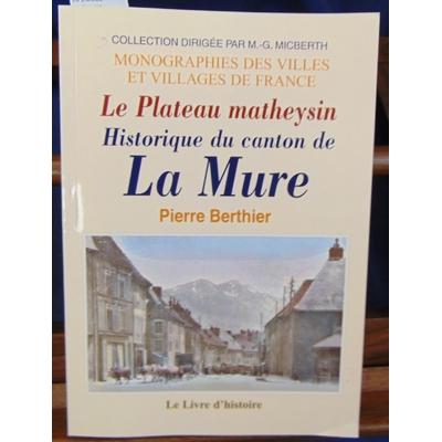 Berthier  : Le plateau matheysin, historique du canton de La Mure...
