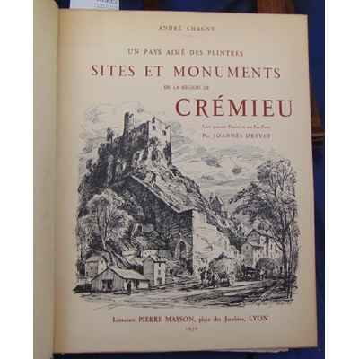 Chagny  : Crémieu illustré par J. Drevet (1 des 62 sur Japon avec 1 grand dessin original )...