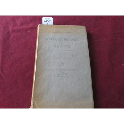 DES HONS : Anatole France et Racine, un Peu du Secret de l'Art de France. Préface de Charles Maurras...