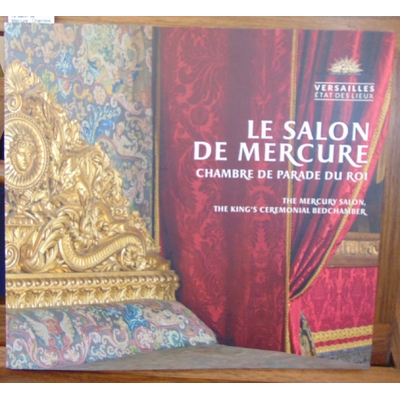 Hans Pierre-Xavier : Le salon de Mercure : Chambre de parade du roi...