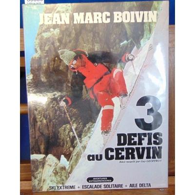 Boivin  : 3 défis au cervin : Ski extrême, escalade solitaire, aile delta...