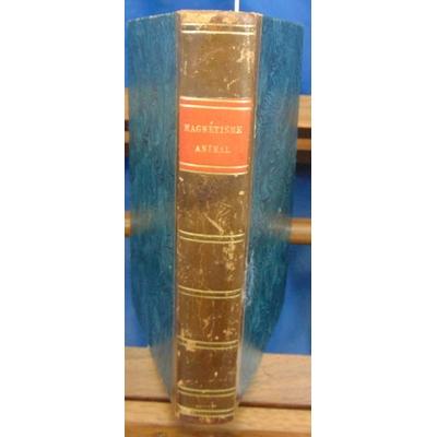 Chastenet  : Mémoires pour servir à l'histoire et à l'établissement du magnétisme animal. 3e édition 1820...