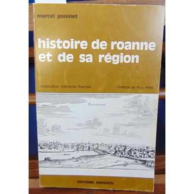 Goninet  : Histoire de Roanne et de sa région...
