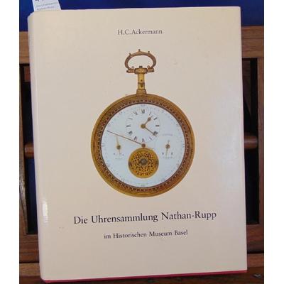 Ackermann  : Die Uhrensammlung Nathan-Rupp...