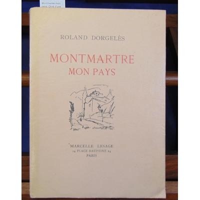 Dorgeles  : Montmartre mon pays. Orné d'une aquarelle et de dessins par Zimmermann....