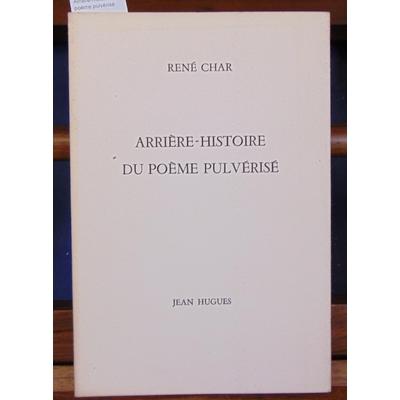 Char  : Arrière-histoire du poème pulvérisé...