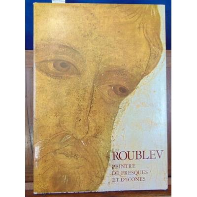 GYÖRGY  : Roublev. Peintre de fresques et d'icones...