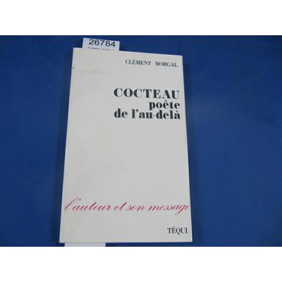 Borgal : Cocteau poète de l'au-delà, l'auteur et son message...
