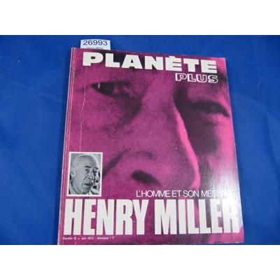collectif : Henry Miller. L'homme et son message...