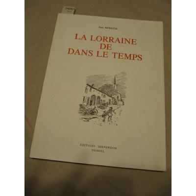 Jean Morette : La lorraine de dans le temps...
