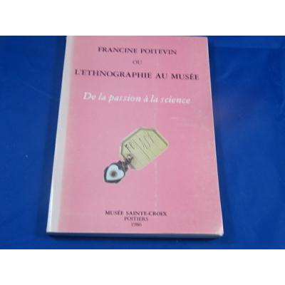 planchard : Francine Poitevin ou l'éthnographie au musée. De la passion à la science...