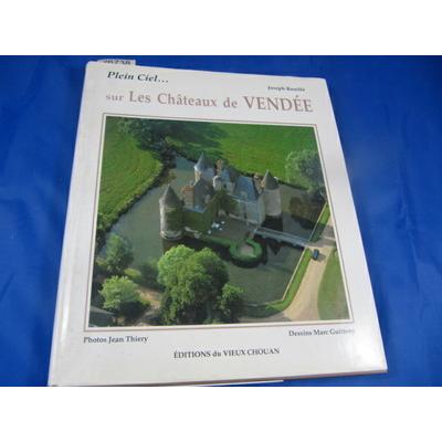 Rouillé : Plein ciel, sur les chateaux de Vendée ...