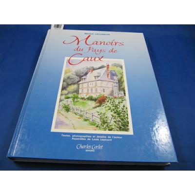 Lecureur michel : Manoirs du pays de Caux...
