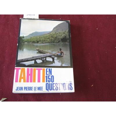 Le MEE : TAHITI en 150 Questions...