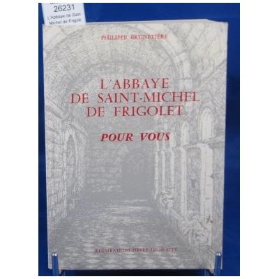 Brunetière  P : L'Abbaye de Saint-Michel de Frigolet pour vous...