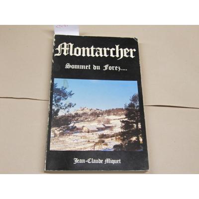 MIQUET J : Montarcher , Sommet du Forez....