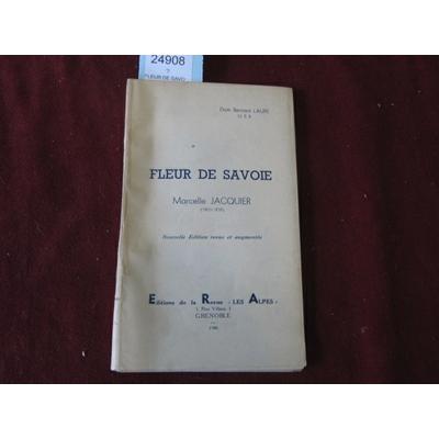 BERNARD LAURE : FLEUR DE SAVOIE MARCEL JACQUIER 1903 1939...