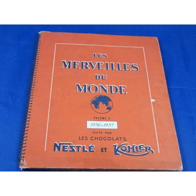 Chocolats Nestlé : Les belles images, merveilles du mondes volumes 3 : 1956-1957...
