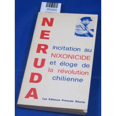 NERUDA Pablo : Incitation au nixonicide et éloge de la révolution chilienne...