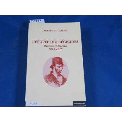 Louessard : L'épopée des régicides...
