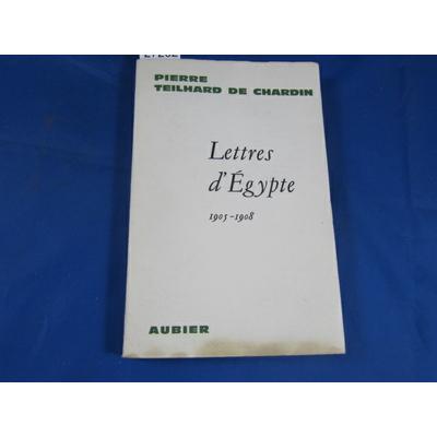 Teilhard de : Lettres d'égypte 1905 1908...