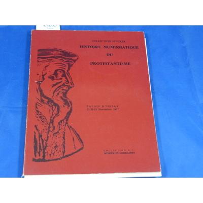 stucker : Histoire numismatique du protestantisme. collection Stucker drouot novembre 1977...