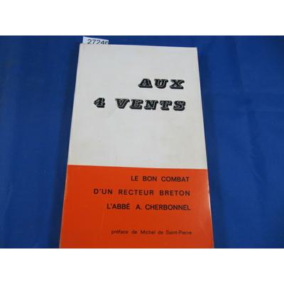 cherbonnel : aux 4 vents. le bon combat d'un recteur breton, l'Abbé A. Cherbonnel...