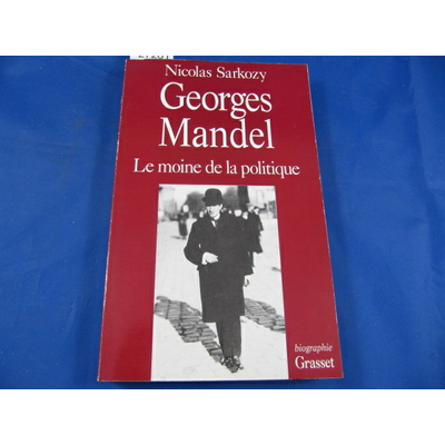 Sarkozy : Georges Mandel, le moine de la politique...