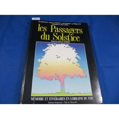 Bortignon élie : les passages de solstice. Mémoires et itinéraires en Lorraine du fer...
