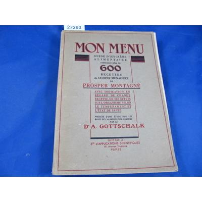 Montagné : Mon menu - Guide d'hygiène alimentaire contenant plus de 600 recettes de cuisine ménagère....