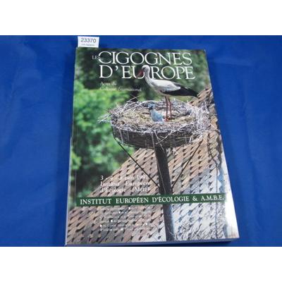 Meriaux Jl : Les cigognes d'Europe: Actes du Colloque international, 3-4-5 juin 1991, Institut européen d'écol