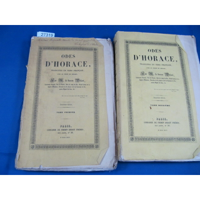 Horace : Odes D'Horace traduites en vers Français avec le texte en regard, par M. le baron Delort. 2e édition.