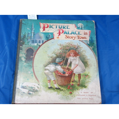 Collectif : Picture Palace in Story Town , A Book of Pictures & Stories for Little Folk...