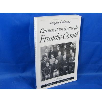 Delatour : Carnets d'un écolier de Franche-Comté, 1939-1944 ...