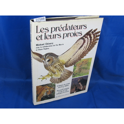 chinery : Les prédateurs et leurs proies.prédateurs du monde animal et végétal.description détaillée de plus d