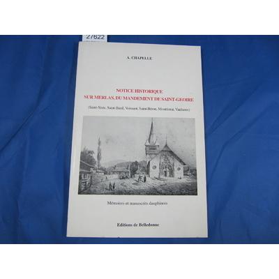 Chapelle : notice historique sur Merlas , du mandement de Saint-Geoire...