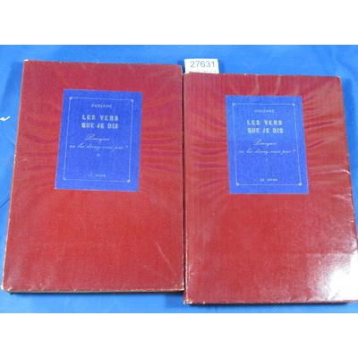 Dussane : Les vers que je dis. pourquoi ne les diriez-vous pas ? - 2 volumes (complet)...