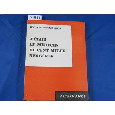 Dobo : J'étais médecin de cent mille berbères : Un médecin français dans le bled marocain de 1955 à 1958...