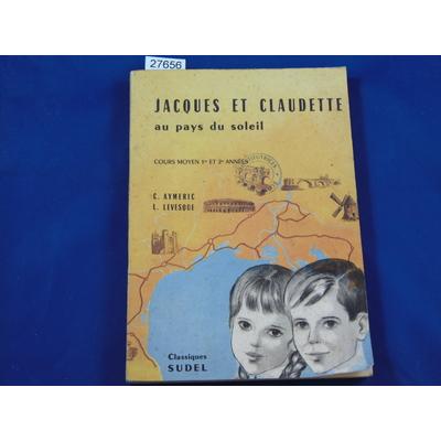 Aymeric : Jacques et Claudette au pays du soleil. cours moyen 1re et 2e années...
