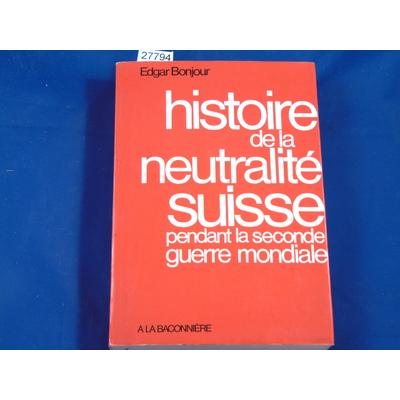 bonjour : Histoire de la neutralité pendant la seconde guerre mondiale Tome VI..