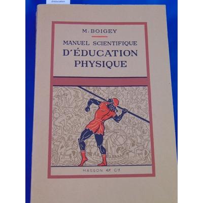Boigey : Manuel scientifique d'éducation physique...