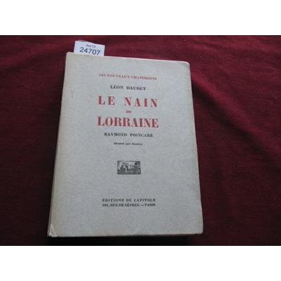 DAUDET, Leon : LE NAIN DE LORRAINE, RAYMOND POINCARE. (Illustrations de SENNEP.)...